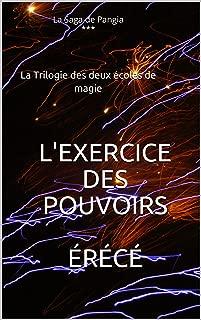 L'Exercice des pouvoirs (La Trilogie des deux écoles de magie t. 3) (French Edition)