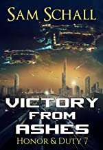 Victory from Ashes (Honor & Duty Book 7)