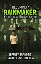 Becoming A RAINMAKER A Guide for Accountants and CPAs