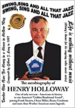 Swing, Sing and All That Jazz: The Autobiography of Henry Holloway (English Edition)