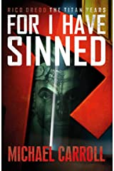 For I Have Sinned (Rico Dredd: The Titan Years Book 3) Kindle Edition