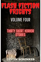 Flash Fiction Frights Volume Four: Thirty Short Horror Stories Kindle Edition