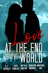 Love at the End of the World Kindle Edition