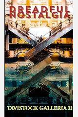 Dreadful Nostalgia: Tavistock Galleria II Kindle Edition