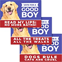 Funny, Non-Offensive Political Dog Yard Sign 3 Pk. Add Assorted Vote for a Good Boy..