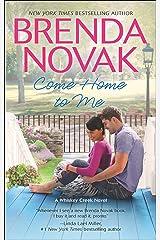 Come Home to Me (A Whiskey Creek Novel Book 6) Kindle Edition