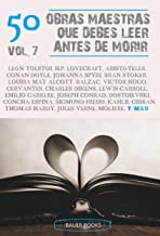 50 Obras maestras que debes leer antes de morir (50 Classics you must read before you die nº 7)