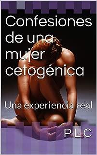 Confesiones de una mujer cetogénica: Una experiencia real (Spanish Edition)