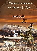 L'Histoire commence sur Mars - La Vie (French Edition)