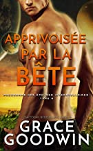 Apprivoisée par la Bête (Programme des Épouses Interstellaires t. 8)