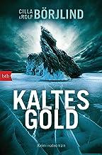 Kaltes Gold: Kriminalroman (Die Rönning/Stilton-Serie 6) (German Edition)