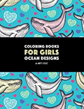 Coloring Books For Girls: Ocean Designs: Detailed Zendoodle Designs For Relaxation; Advanced Coloring Pages For Older Girls & Teens; Stress Relieving Patterns
