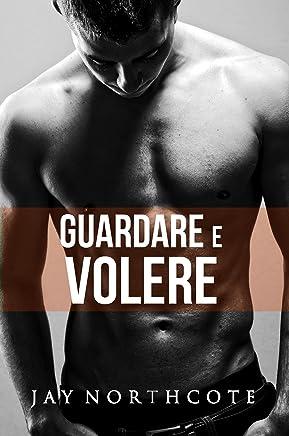 Guardare e volere (Housemates Vol. 4) (Italian Edition)