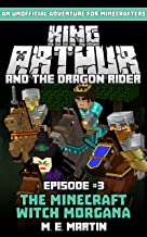 King Arthur and the Dragon Rider Episode 3: The Minecraft Witch Morgana (King Arthur Comic Series)