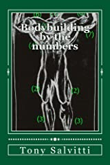 Bodybuilding by the numbers Kindle Edition