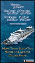 How They Build the World's Largest Cruise Ships: Concept and Design / Building and Testing / A City At Sea [3 VHS Videos]