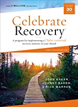 Celebrate Recovery Curriculum Kit, Updated Edition: A Program for Implementing a Christ-Centered Recovery Ministry in Your...