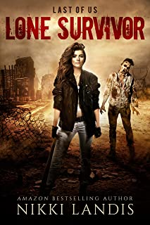 Lone Survivor: An After Zombie Tale of Love & Survival (Last of Us Book 2)