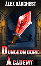 Dungeon Core Academy: Book 1 (A Dungeon Crafting series)