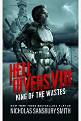 Hell Divers VIII: King of the Wastes (The Hell Divers Series Book 8) Kindle Edition