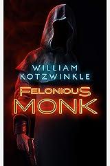 Felonious Monk Kindle Edition