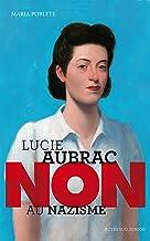 """Lucie Aubrac : """"Non au nazisme"""" (Actes sud junior)"""