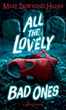 All the Lovely Bad Ones: A Ghost Story