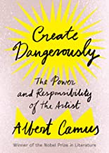 Create Dangerously: The Power and Responsibility of the Artist (English Edition)