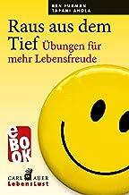 Raus aus dem Tief: Übungen für mehr Lebensfreude (Carl-Auer Lebenslust) (German Edition)