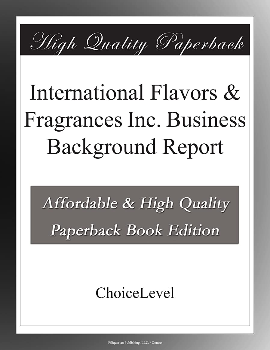 スカウト具体的に粒子International Flavors & Fragrances Inc. Business Background Report