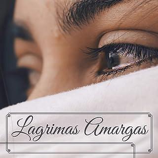 Lagrimas Amargas - Música Instrumental Triste, Fim de um Relacionamento