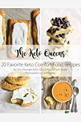 20 Favorite Keto Comfort Foods: The Keto Queens Kindle Edition