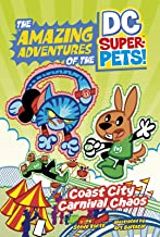 Coast City Carnival Chaos (The Amazing Adventures of the DC Super-Pets)