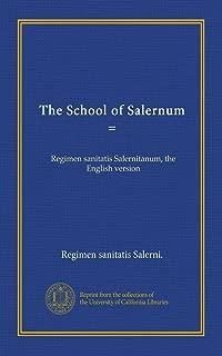 The School of Salernum =: Regimen sanitatis Salernitanum, the English version