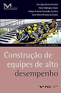 Construção de equipes de alto desempenho (FGV Management)