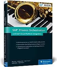 SAP Process Orchestration und SAP Cloud Platform Integration: Schnittstellen und Prozesse im Griff mit SAP PO (PI, BPM, BRM) und SAP HCI