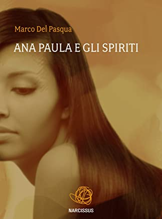 Ana Paula e gli spiriti