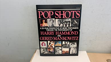 Pop shots: A 35-year perspective of music performers through the photography of Harry Hammond and Gered Mankowitz (Harper colophon books)