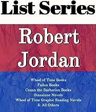 ROBERT JORDAN: SERIES READING ORDER: WHEEL OF TIME BOOKS, FALLON BOOKS, CONAN THE BARBARIAN BOOKS, STANDALONE NOVELS, WHEEL OF TIME GRAPHIC NOVELS BY ROBERT JORDAN