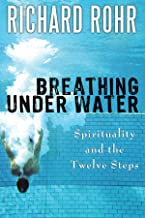 Breathing Under Water : Spirituality and the Twelve Steps