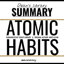 Summary: Atomic Habits by James Clear: An Easy & Proven Way to Build Good Habits & Break Bad Ones