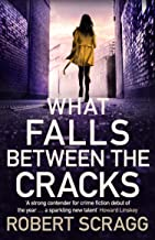 What Falls Between the Cracks: The gripping debut that will have you reading late into the night (Porter & Styles Book 1)