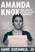 Amanda Knox and Justice in the Age of Judgment