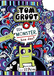 Een monster, hoe dan? (Tom Groot Book 15) (Dutch Edition)