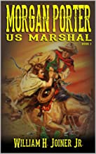 A Classic Western: United States Marshal Morgan Porter: The Third
