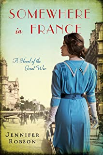 Somewhere in France: A Novel of the Great War