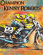 Champion Kenny Roberts: Profile of a Legend