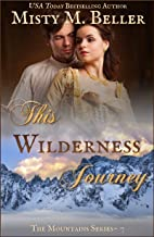 This Wilderness Journey (The Mountain Series Book 7)