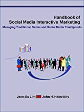 Handbook of Social Media Interactive Marketing: Managing Traditional, Online, and Social Media Touchpoints