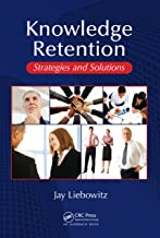 Knowledge Retention: Strategies and Solutions (English Edition)
